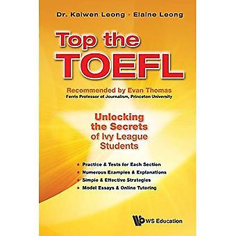 Oben den TOEFL-Test: Entriegeln der Geheimnisse der Ivy League Studenten