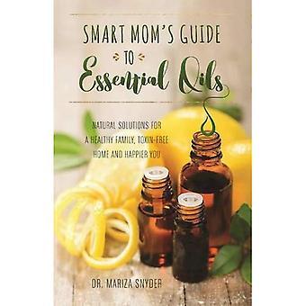 Slimme Mama's Guide to essentiële oliën