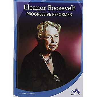 Eleanor Roosevelt: Progressive Reformer (Influential First Ladies)