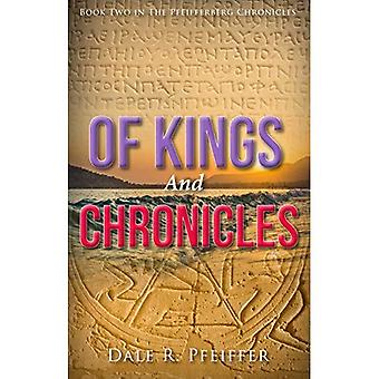 Of Kings and Chronicles: Book Two in the Pfeifferberg Chronicles (Pfeifferberg Chronicles)