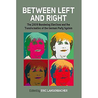Zwischen linken und rechten Partei zur Bundestagswahl 2009 und die Transformation der deutschen System von Langenbacher & Eric