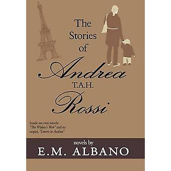 The Stories of Andrea T.A.H. Rossi by Albano & E. M.