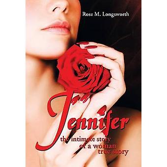 Jennifer intima historien om en kvinna sann berättelse av Longsworth & Rose M.