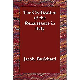Civilisationen av renässansen i Italien av Burckardt & Jacob