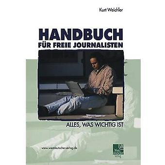 Handbuch fr Freie Journalisten Alles var wichtig ist af Weichler & Kurt