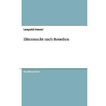 Elitenmacht Nach Bourdieu von Hensel & Leopold