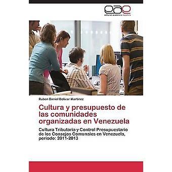 Cultura y presupuesto de las comunidades organizadas en Venezuela par Bolivar Martinez Ruben Daniel