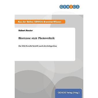 Biomasse statt Photovoltaik by Reuter & Robert