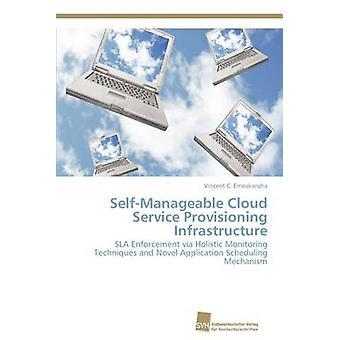 SelfManageable molntjänst provisionering infrastruktur av Emeakaroha Vincent C.