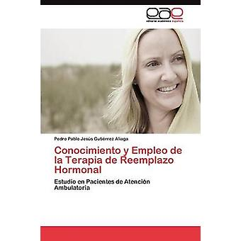 Conocimiento y Empleo de la Terapia de Reemplazo Hormonal por Gutirrez Aliaga Pedro Pablo Jess