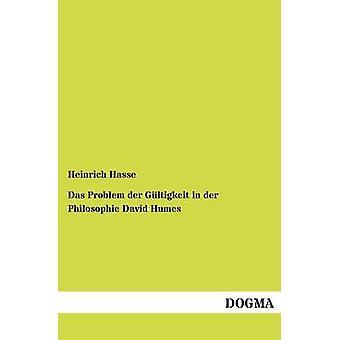 Das probleem der Gltigkeit in der Philosophie David Humes door Hasse & Heinrich