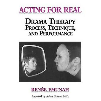 Acting For Real  Drama Therapy Process Technique And Performance by Renee Emunah