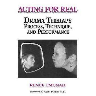 Agera för verklig drama terapi process teknik och prestanda av Renee Emunah