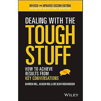 Dealing with the Tough Stuff - How to Achieve Results from Key Convers