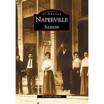 Naperville - Illinois by Jo Fredell Higgins - 9780738518954 Book