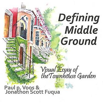 Defining Middle Ground - Visual Essay of the Townhouse Garden by Paul