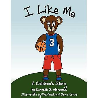 I Like Me by Kenneth S Wormack - 9780984434213 Book
