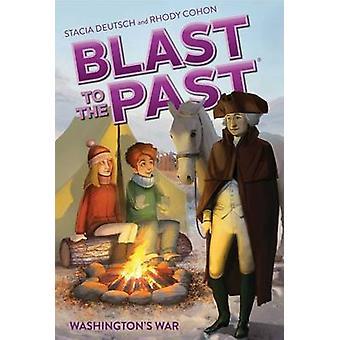 Washington's War by Stacia Deutsch - Rhody Cohon - Guy Francis - 9781