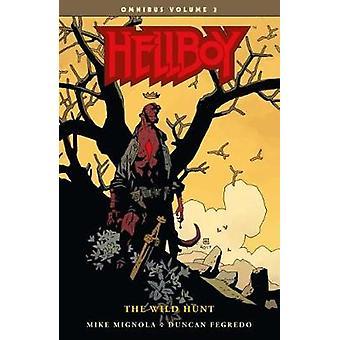 Hellboy Omnibus Volume 3 - The Wild Hunt by Hellboy Omnibus Volume 3 -