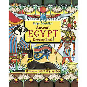 Ralph Masiello's Ancient Egypt Drawing Book by Ralph Masiello - Ralph
