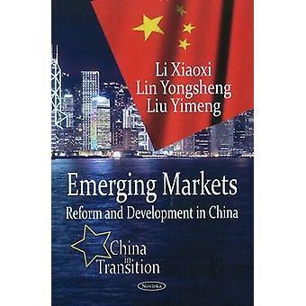 Emerging Markets - Reform & Development in China by Li Xiaoxi - Lin Yo
