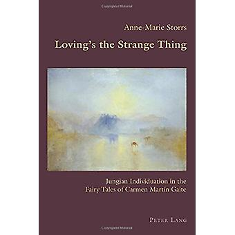 Loving's the Strange Thing - Jungian Individuation in the Fairy Tales
