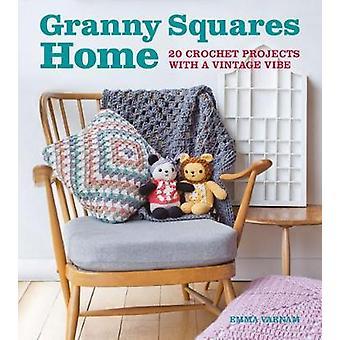 Granny Squares Home-20 progetti con un'atmosfera vintage di Emma varnam-