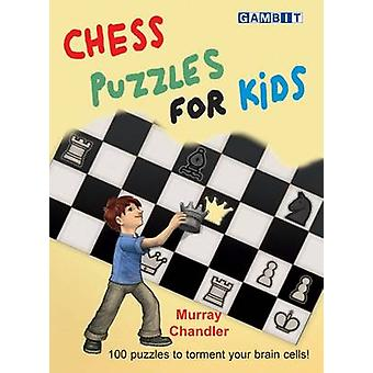Chess Puzzles for Kids by Murray Chandler - 9781906454401 Book