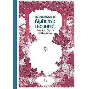 The Big Empty Life of Alphonse Tabouret by The Big Empty Life of Alph