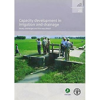 Capacity Development in Irrigation and Drainage -Issues -Challenges a