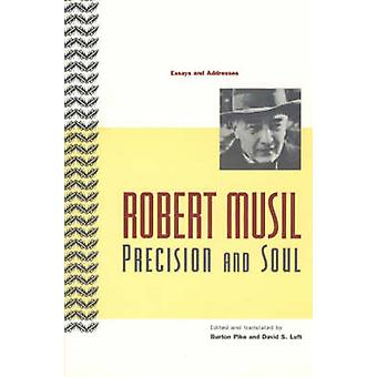 Precision and Soul - Essays and Addresses by Robert Musil - Burton Pik