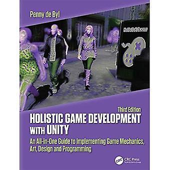 Développement de jeu holistique avec Unity 3e: Un guide tout-en-un pour la mise en œuvre de la mécanique du jeu, un art, design et programmation