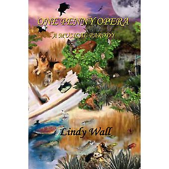 ONE PENNY OPERA by Wall & Lindy