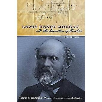 Lewis Henry Morgan e l'invenzione della parentela (2 ° nuova edizione) di
