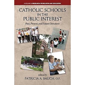 Katholieke scholen en het algemeen belang langs huidige en toekomstige richtingen van Bauch & Patricia a.