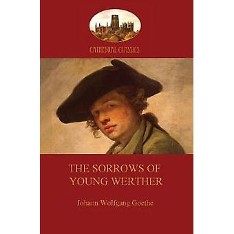 The Sorrows of Young Werther Aziloth Books by Goethe & Johann Wolfgang von