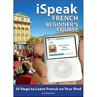 iSpeak French Beginners Course MP3 CD  Guide by Jane Wightwick