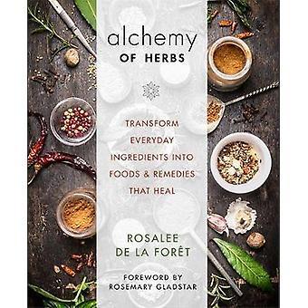 Alchemy of Herbs by Rosalee delaFort