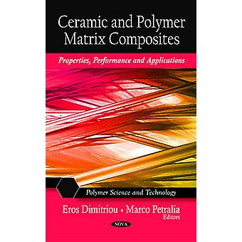 Ceramic  Polymer Matrix Composites by Edited by Eros Dimitriou & Edited by Marco Petralia