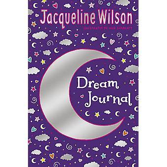 Jacqueline Wilson Dream Journal by Jacqueline Wilson & Illustrated by Nick Sharratt