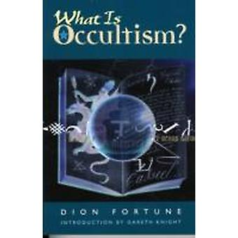 What is Occultism by Dion Fortune & Introduction by Gareth Knight