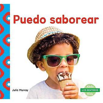Puedo Saborear (I Can Taste) by Julie Murray - 9781680804348 Book
