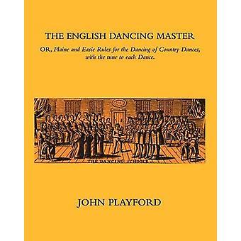 The English Dancing Master by Playford & John