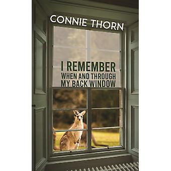 I Remember When and Through My Back Window by Connie Thorn