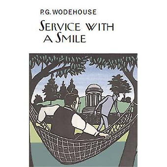 Service With a Smile by Wodehouse & P.G.