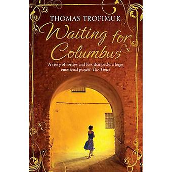 Waiting for Columbus A Richard and Judy Book Club Selection by Trofimuk & Thomas