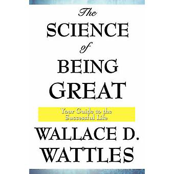 Die Wissenschaft des Seins von Wattles & Wallace D. groß