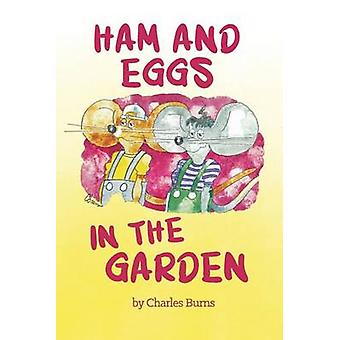 Ham and Eggs in the Garden by Burns & Charles