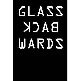 Glass Backwards by Daniel & Zeph E.