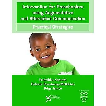 Intervention for Preschoolers Using Augmentative and Alternative� Communication: Practical Strategies